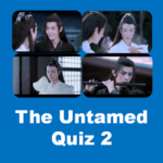 Chinese Drama The Untamed Quiz